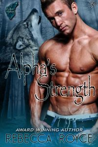 Rebecca Royce Cover Alpha's Strength