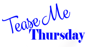 Tease Me Thursday